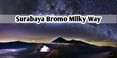 Surabaya Bromo Milky Way 2 Hari 1 Malam