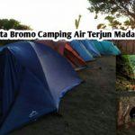 Paket Wisata Bromo Camping Air Terjun Madakaripura 2 Hari 1 Malam